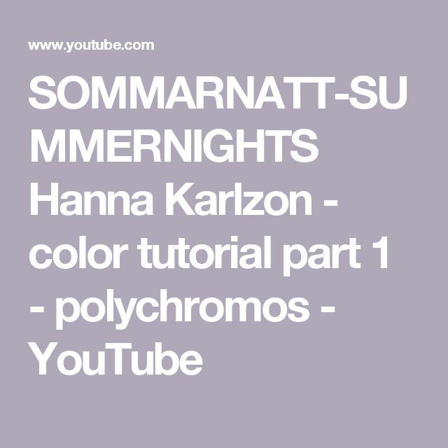 SOMMARNATT-SUMMERNIGHTS Hanna Karlzon - color tutorial part 1 - polychromos - YouTube