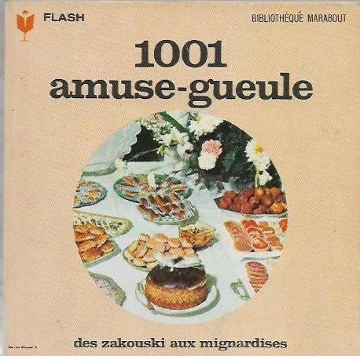 1001 Amuse-Gueule - des Zakouskis aux Mignardises - Flash Marabout  - Bibliothèque perso - Vous pouvez retrouver la cuisine familiale et les cours de cuisine par des enfants pour des enfants et des recettes de chaque jours sur le blog de la Cuisine de Mémé Moniq http://cuisine-meme-moniq.com #cuisine #livre #food