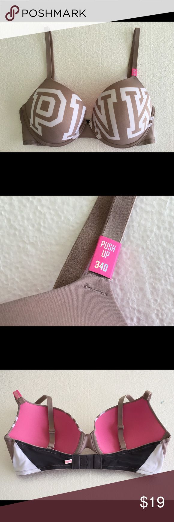 """Victoria's Secret PINK """"Wear Everywhere"""" Push-up VS PINK """"Wear Everywhere"""" Push-up Bra w/Signature PINK Logo. Sz. 34D Brand new. Never worn. This is a current item still selling on Victoria's Secret website now for $34.95 + $2.78 tax + $8.00 shipping for a total of $45.73. PINK Victoria's Secret Intimates & Sleepwear Bras"""