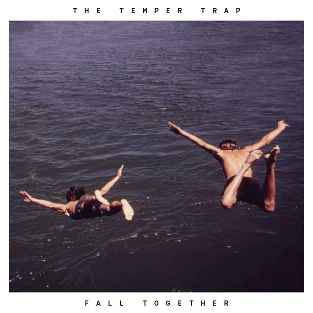 """""""Fall Together"""" by The Temper Trap added to Lovers Mixtape playlist on Spotify"""