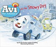 Avi the Ambulance and the Snowy Day by Claudia Carlson and Ann D. Koffsky and illustrated by CB Decker | Jewish Book Council