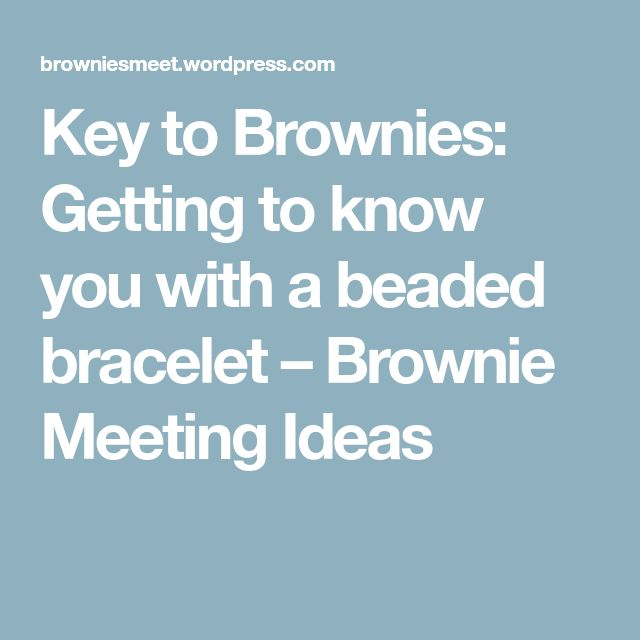 Key to Brownies: Getting to know you with a beaded bracelet – Brownie Meeting Ideas
