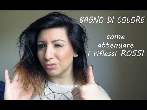 HOW TO ♥ Hair ♥ Eliminare i RIFLESSI ROSSI con il BAGNO DI COLORE - YouTube