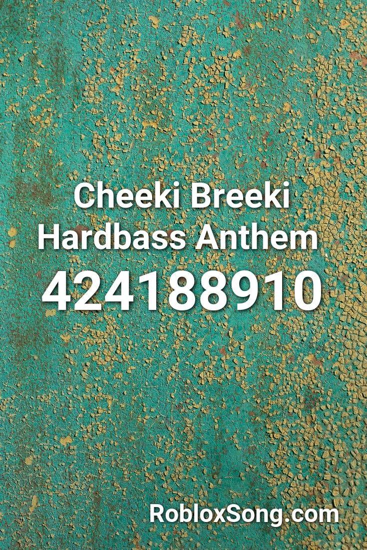 Cheeki Breeki Hardbass Anthem Roblox Id Roblox Music Codes In 2020 Roblox Anthem Songs