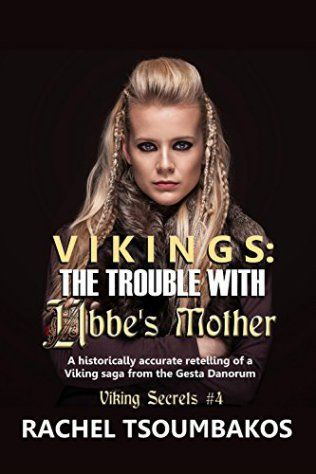 Book Cover: Vikings: The Trouble with Ubbe's Mother by Rachel Tsoumbakos