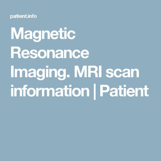Magnetic Resonance Imaging. MRI scan information   Patient