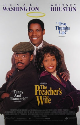 """The Preacher's Wife"" ~ 1996 remake of ""The Bishop's Wife"" and a dang good one with Denzel Washington and Whitney Houston. I loved this!!"