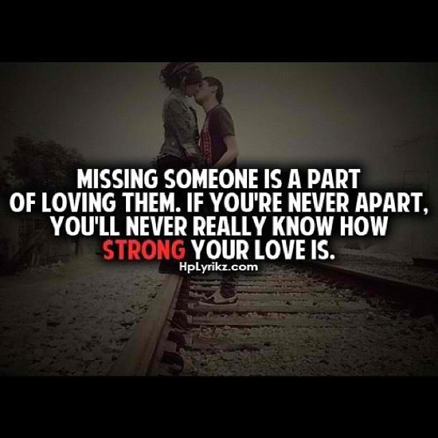 Missing Your Love Quotes: People Always Say That Long Distance Relationships Don't
