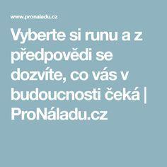 Vyberte si runu a z předpovědi se dozvíte, co vás v budoucnosti čeká | ProNáladu.cz