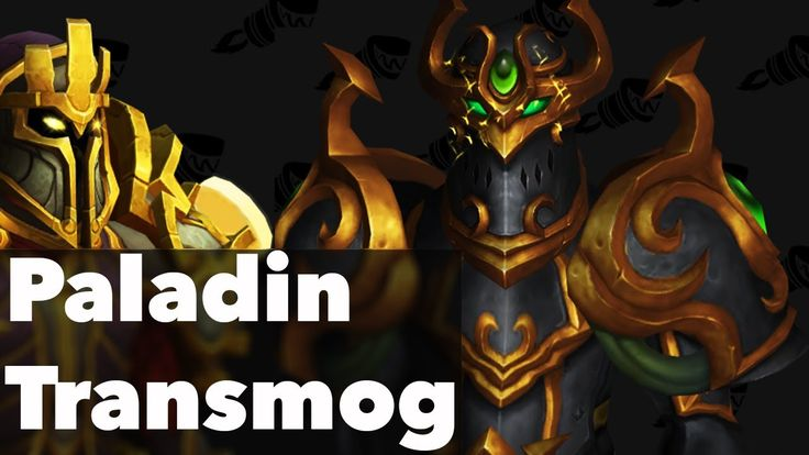 Paladin Transmog 10 Badass Legion Sets World of Warcraft Legion #worldofwarcraft #blizzard #Hearthstone #wow #Warcraft #BlizzardCS #gaming