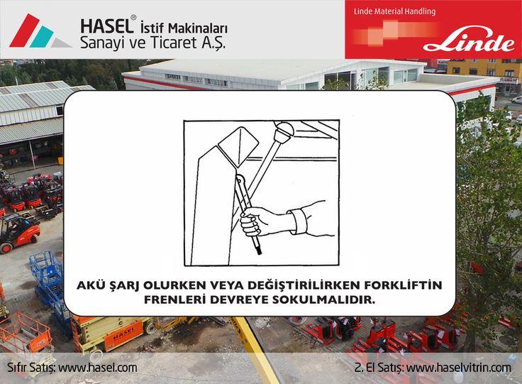 Önce İş Güvenliği!Akü şarj olurken veya değiştirilirken forklifttin frenleri devreye sokulmalıdır. www.hasel.com | www.haselvitrin.com