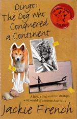 Dingo : the dog who conquered a continent /    by French, Jackie   Series: Animal stars : 6.  Angus & Robertson, 2012