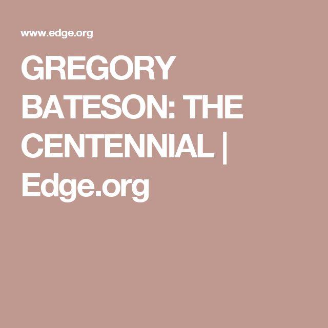 GREGORY BATESON: THE CENTENNIAL | Edge.org