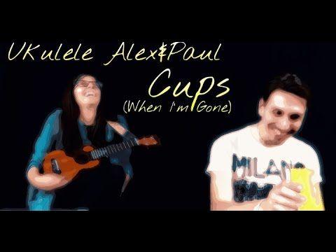 Cups (When I'm Gone) - Cover - Ukulele Alex&Paul - YouTube