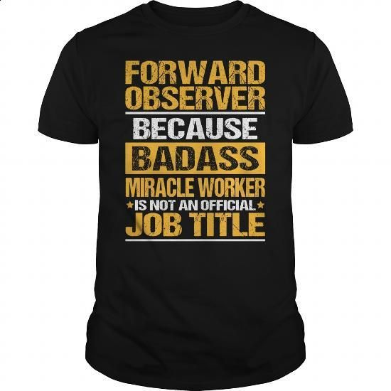 Awesome Tee For Forward Observer #tee #teeshirt. BUY NOW => https://www.sunfrog.com/LifeStyle/Awesome-Tee-For-Forward-Observer-132419951-Black-Guys.html?60505
