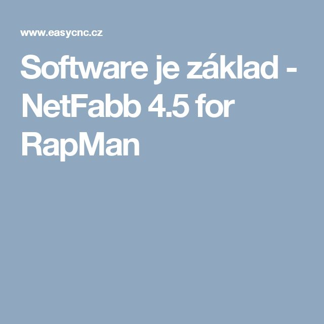 Software je základ - NetFabb 4.5 for RapMan