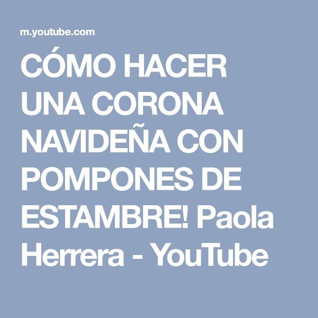 CÓMO HACER UNA CORONA NAVIDEÑA CON POMPONES DE ESTAMBRE! Paola Herrera - YouTube