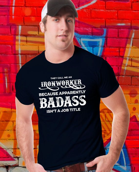 """Funny Shirt """"They Call Me an Ironworker because apparently BADASS isn't a job title"""" Welder T-shirt by kitschklothing"""