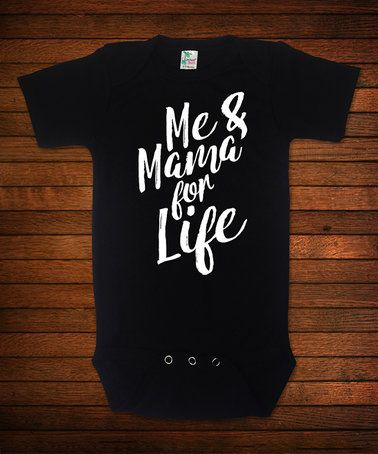 $10.99 marked down from $20! Black 'Me & Mama for Life' Bodysuit - Infant #zulilyfinds