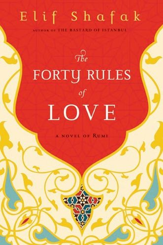 The Forty Rules of Love by Elif Shafak- Relationship between 13th-century poet Rumi and Sufi mystic Shams