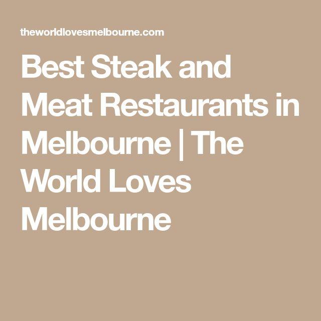 Best Steak and Meat Restaurants in Melbourne | The World Loves Melbourne