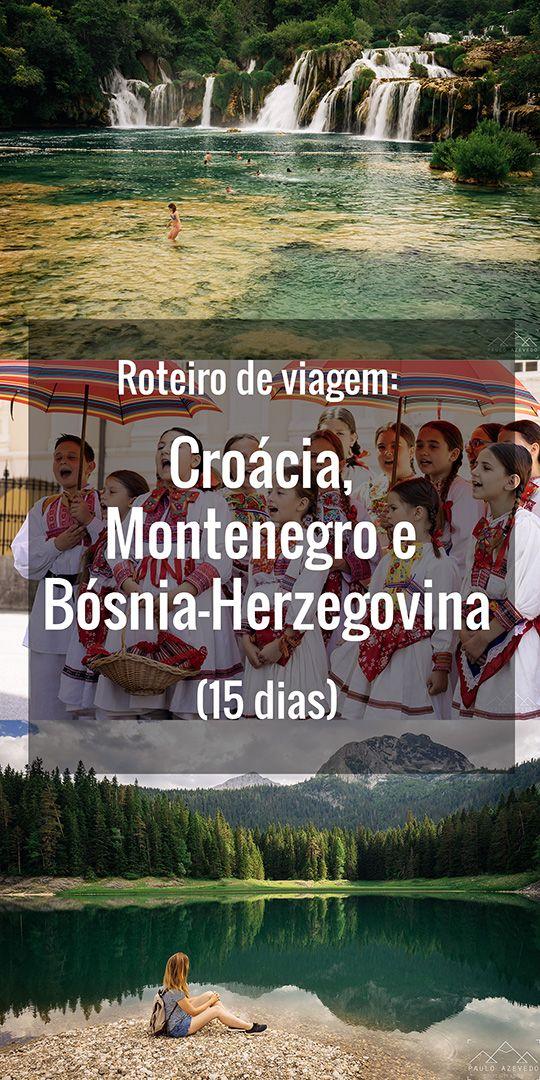Roteiro de viagem: Croácia, Montenegro e Bósnia-Herzegovina (15 dias)