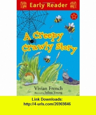 Creepy Crawly Story (Early Reader) (9781444005158) Vivian French , ISBN-10: 1444005154  , ISBN-13: 978-1444005158 ,  , tutorials , pdf , ebook , torrent , downloads , rapidshare , filesonic , hotfile , megaupload , fileserve