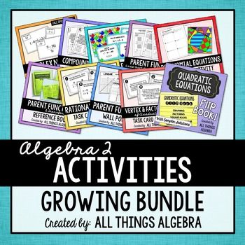 Algebra 2 Activities Growing BundleBy purchasing this bundle, you will receive all future activities I create that align to my Algebra 2 Curriculum. I am releasing this bundle very early so I can begin adding activities and provide an opportunity to purchase the bundle. **Please understand that this bundle will take time.**It may take up to a year for this bundle to pay for itself.