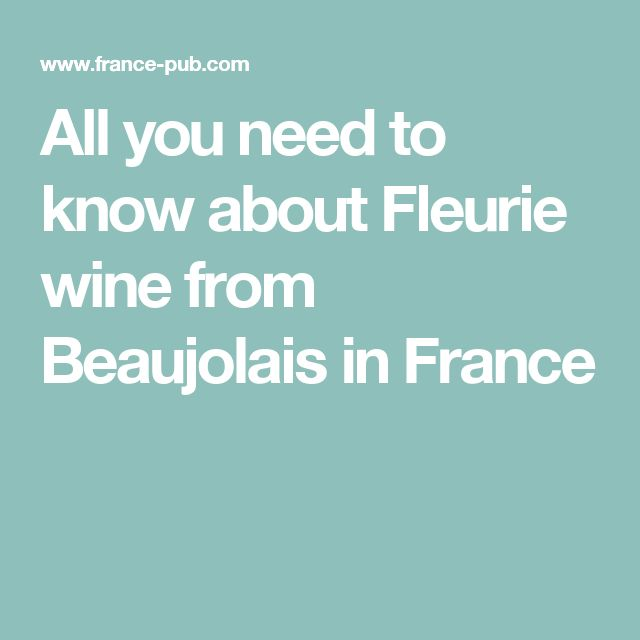 All you need to know about Fleurie wine, mine & Duncan's favourite, from Beaujolais in France