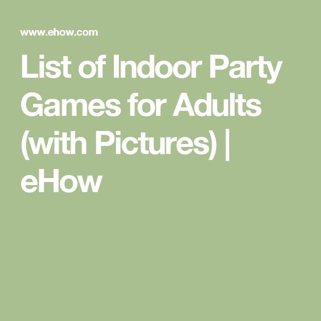 25 unique indoor games for adults ideas on pinterest for Birthday games ideas for adults