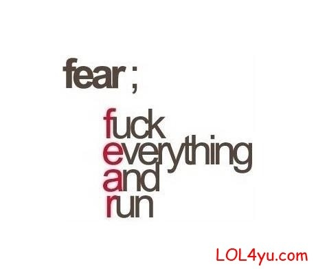 The definition of fear....