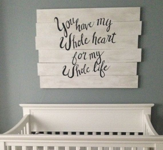 """Large Wall Hanging - Wood painted to match nursery with the words """"You have my whole heart for my whole life"""" This is a custom order. Have it made the way you want it!"""