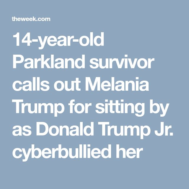 14-year-old Parkland survivor calls out Melania Trump for sitting by as Donald Trump Jr. cyberbullied her