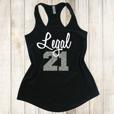 21st Birthday Shirt. Legal 21 tank top. by owltheshirtsyouneed