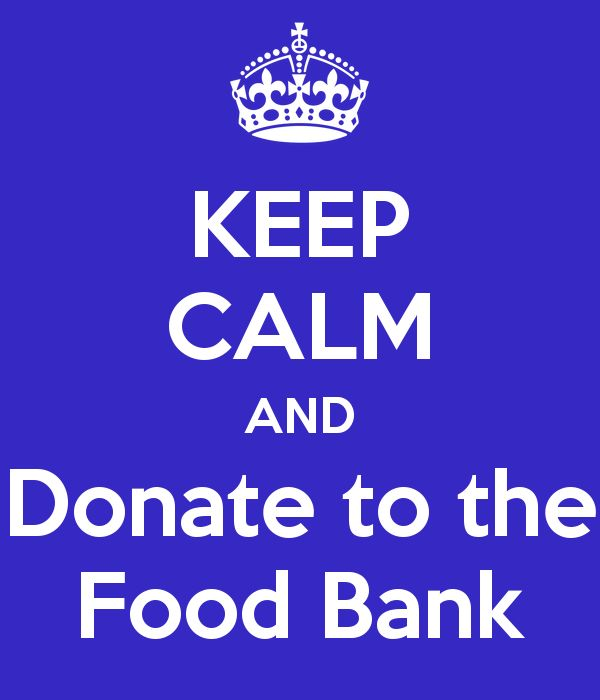 KEEP CALM AND Donate to the Food Bank