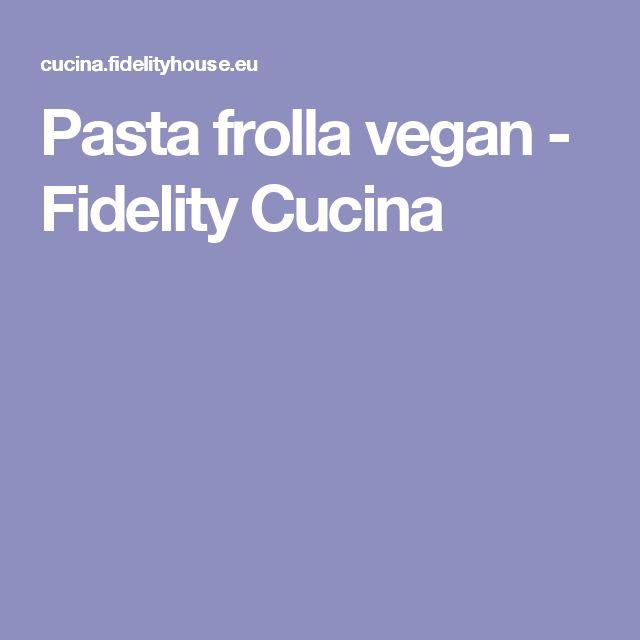 Pasta frolla vegan - Fidelity Cucina