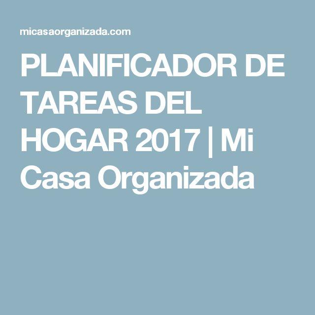 PLANIFICADOR DE TAREAS DEL HOGAR 2017 | Mi Casa Organizada