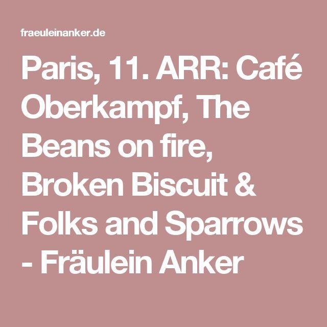 Paris, 11. ARR: Café Oberkampf, The Beans on fire, Broken Biscuit & Folks and Sparrows - Fräulein Anker