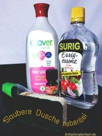 Saubere Dusche 1 Spülschwamm mit befüllbarem Griff 1 leere 500 ml Flasche (oder größer) 250 ml (1 cup) Geschirrspülmittel 250 ml (1 cup) Tafelessig* 10 Tropfen Ätherisches Öl nach Wahl, z.B. Orange (optional) ODER 1 Spülschwamm mit befüllbarem Griff 2 EL (ca.30 ml) Geschirrspülmittel 2 EL (ca.30 ml) Tafelessig*