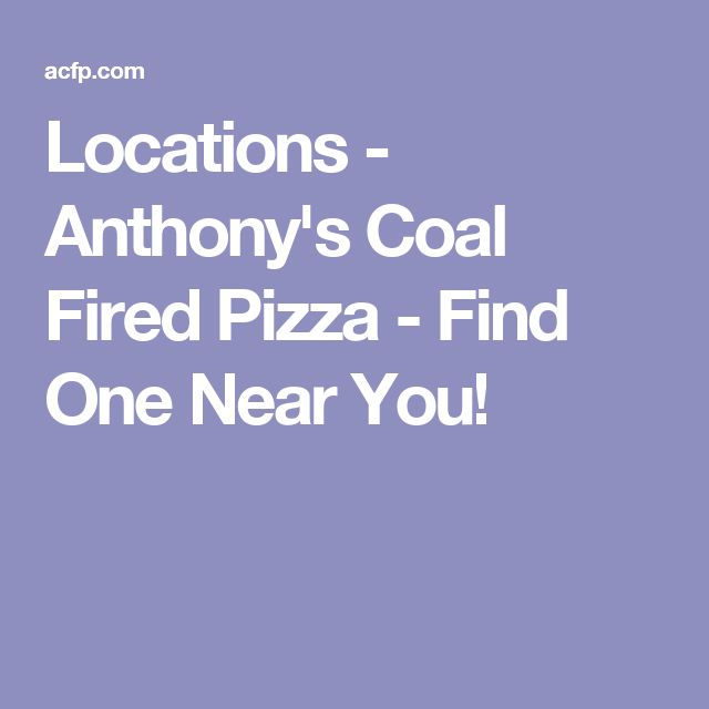 Locations - Anthony's Coal Fired Pizza - Find One Near You!