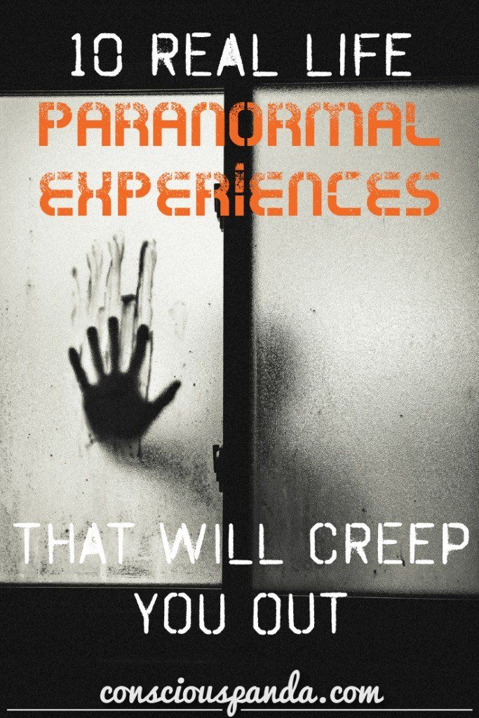 10 Real Life Paranormal Experiences That Will Creep You Out   Creepy