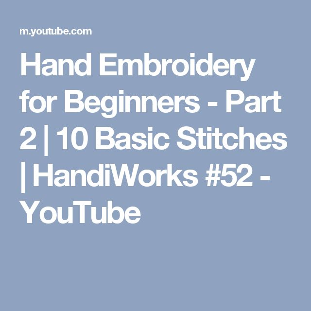 Hand embroidery for beginners part basic stitches