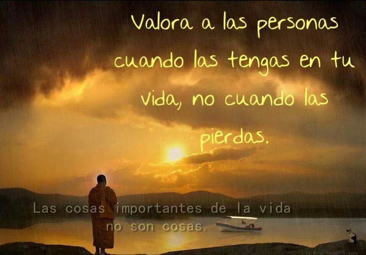 Frases Sobre La Vida: Valora A Las Personas....