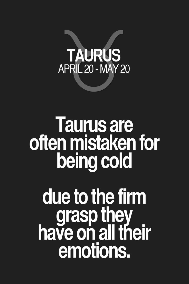 Taurus are often mistaken for being cold due to the firm grasp they have on all their emotions. Taurus | Taurus Quotes | Taurus Zodiac Signs