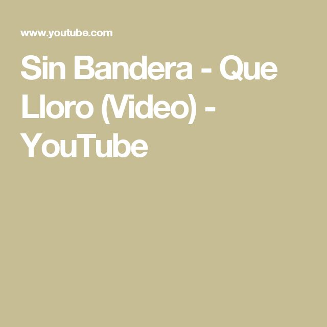 Sin Bandera - Que Lloro (Video) - YouTube