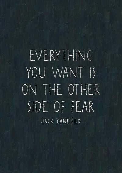 Everything you want is on the other side of fear   Inspirational Quotes