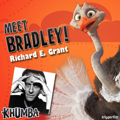 This is one Crazzzeeeee, sharp tongued bird, with a flair for the overly dramatic! You gotta love this ostrich! Bradley is some performer too, you won't want to miss his swan song! Why not visit our website? Plenty of online activities for kids coming soon! www.khumbamovie.com — with Richard E. Grant.