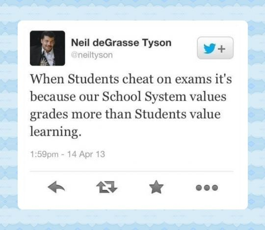 I personally don't cheat on tests ever, but AMEN to this right here. There's no more room left for learning or loving to learn, so DEAL school system! and they wonder why people are getting less creative and intelligent and more self-absorbed and prone to avoid doing shit. it's not the only reason but a definitely a facet or at least a reflection of the mindset of today