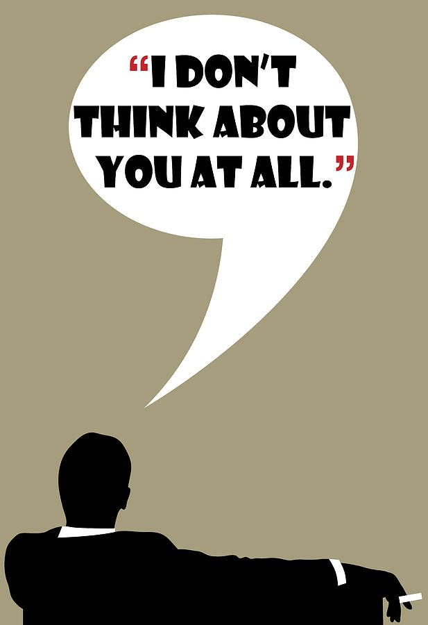 Think About You By Don Draper Painting #madmen #dondraper #jonhamm #dondraperquotes #madmenquotes #madmenposter #dondraperposter #rogersterling #ads #advertising #wisdom #drawing #art #poster #funny #quotes #draper #donalddraper #tv #tvshow #60s