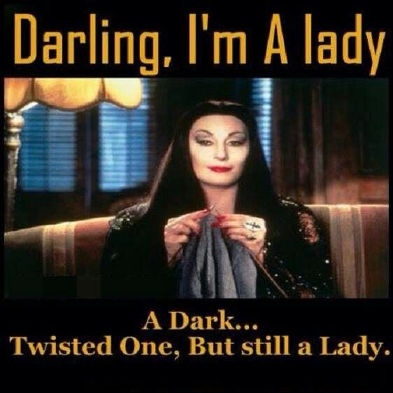 Hahahaha, my husband says I'm dark and twisted but I'll let you be the judge of it since u judge our life every other way!!! Lol